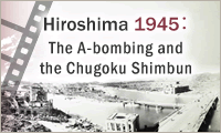 Hiroshima 1945 : The A-bombing and the Chugoku Shimbun