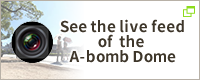 See the live feed of the A-bomb Dome