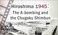 Hiroshima 1945 : The A-bombing and the Chugoku Shimbun
